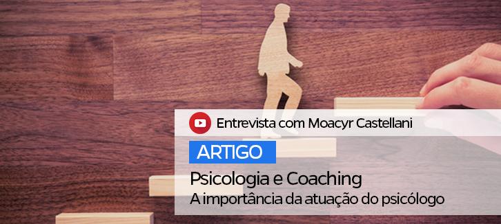 Psicologia e Coaching – a importância da atuação do psicólogo