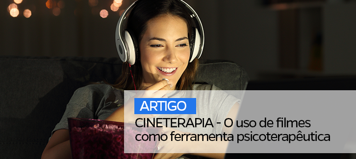 CINETERAPIA - O uso de filmes como ferramenta psicoterapêutica