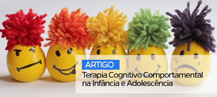 Terapia Cognitivo Comportamental na Infância e Adolescência