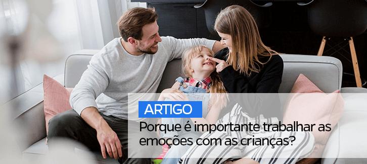 Porque é importante trabalhar as emoções com as crianças?