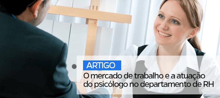 O mercado de trabalho e a atuação do psicólogo no departamento de RH