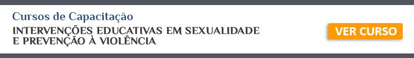 INTERVENÇÕES EDUCATIVAS EM SEXUALIDADE E PREVENÇÃO À VIOLÊNCIA