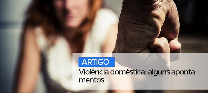 Violência doméstica: alguns apontamentos