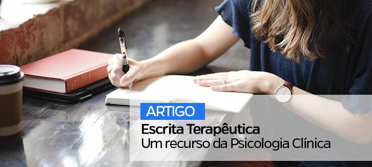 Escrita Terapêutica - Um recurso da Psicologia Clínica