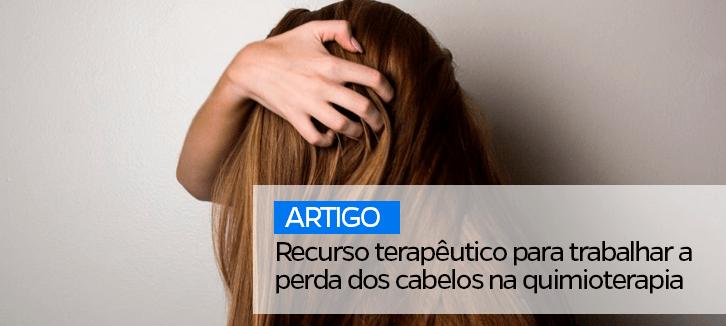 RECURSO TERAPÊUTICO PARA TRABALHAR A PERDA DOS CABELOS NA QUIMIOTERAPIA