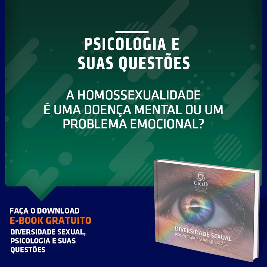 A homossexualidade é uma doença mental ou um problema emocional?