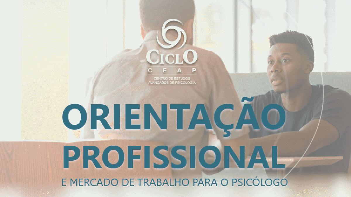 ORIENTAÇÃO PROFISSIONAL E MERCADO DE TRABALHO PARA O PSICÓLOGO