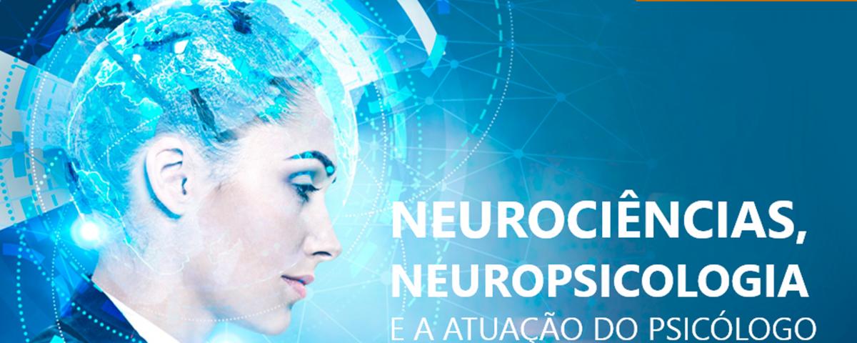 E-book Neurociência, neuropsicologia e a atuação do psicólogo