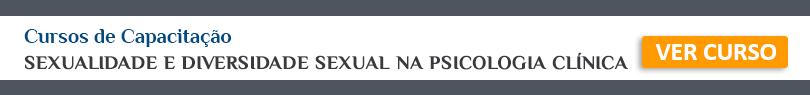 SEXUALIDADE E DIVERSIDADE SEXUAL NA PSICOLOGIA CLÍNICA