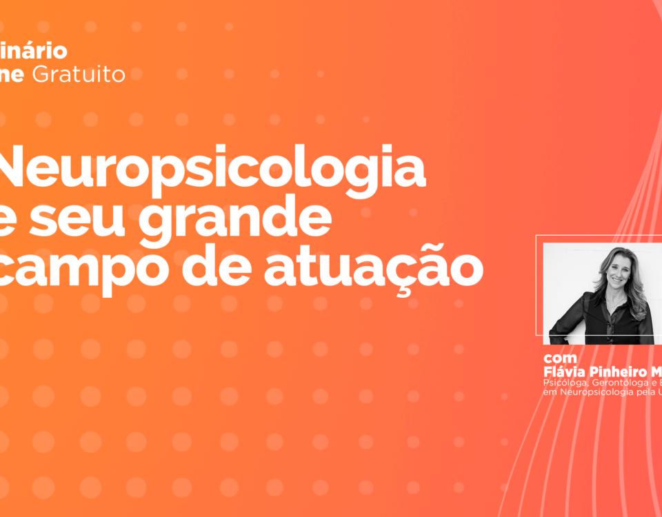 Neuropsicologia e seu grande campo de atuação