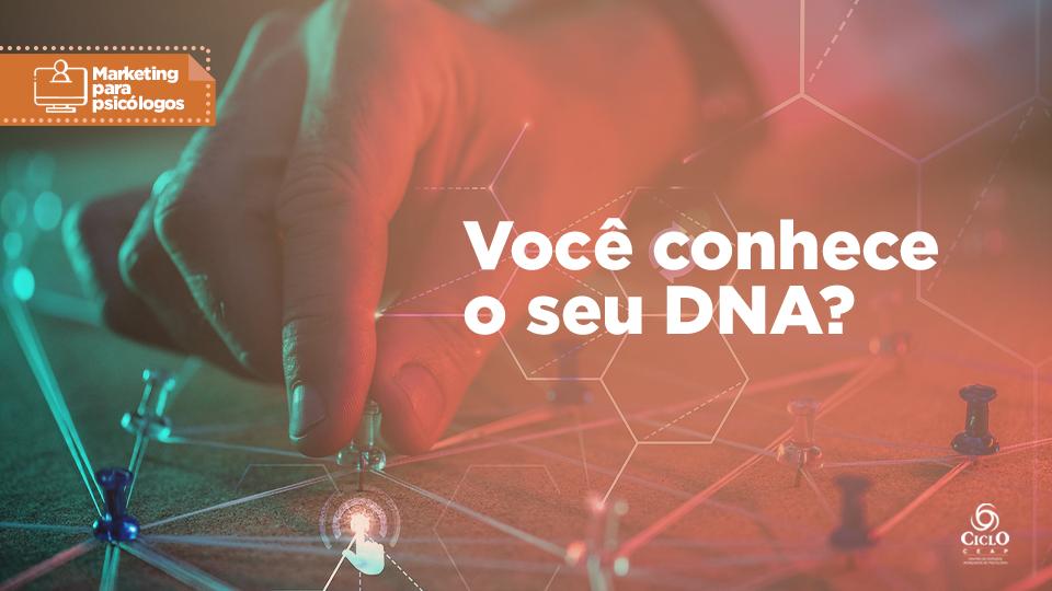 Você conhece o seu DNA?