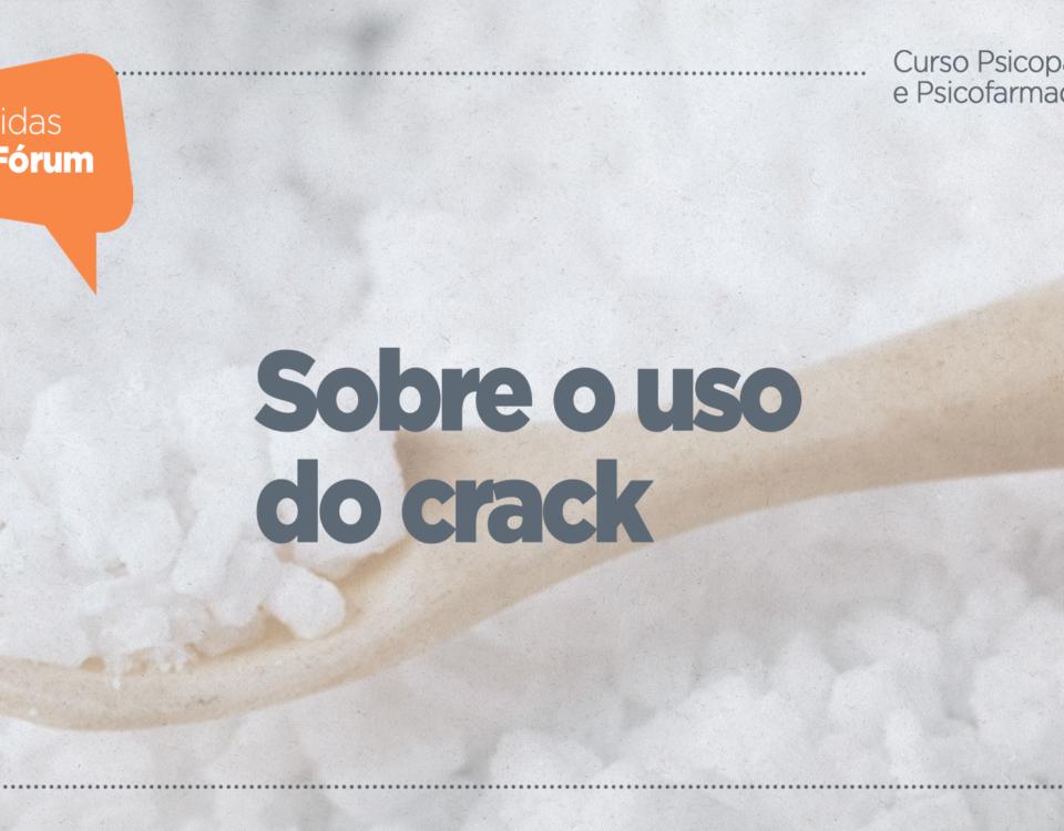 Sobre o uso do crack